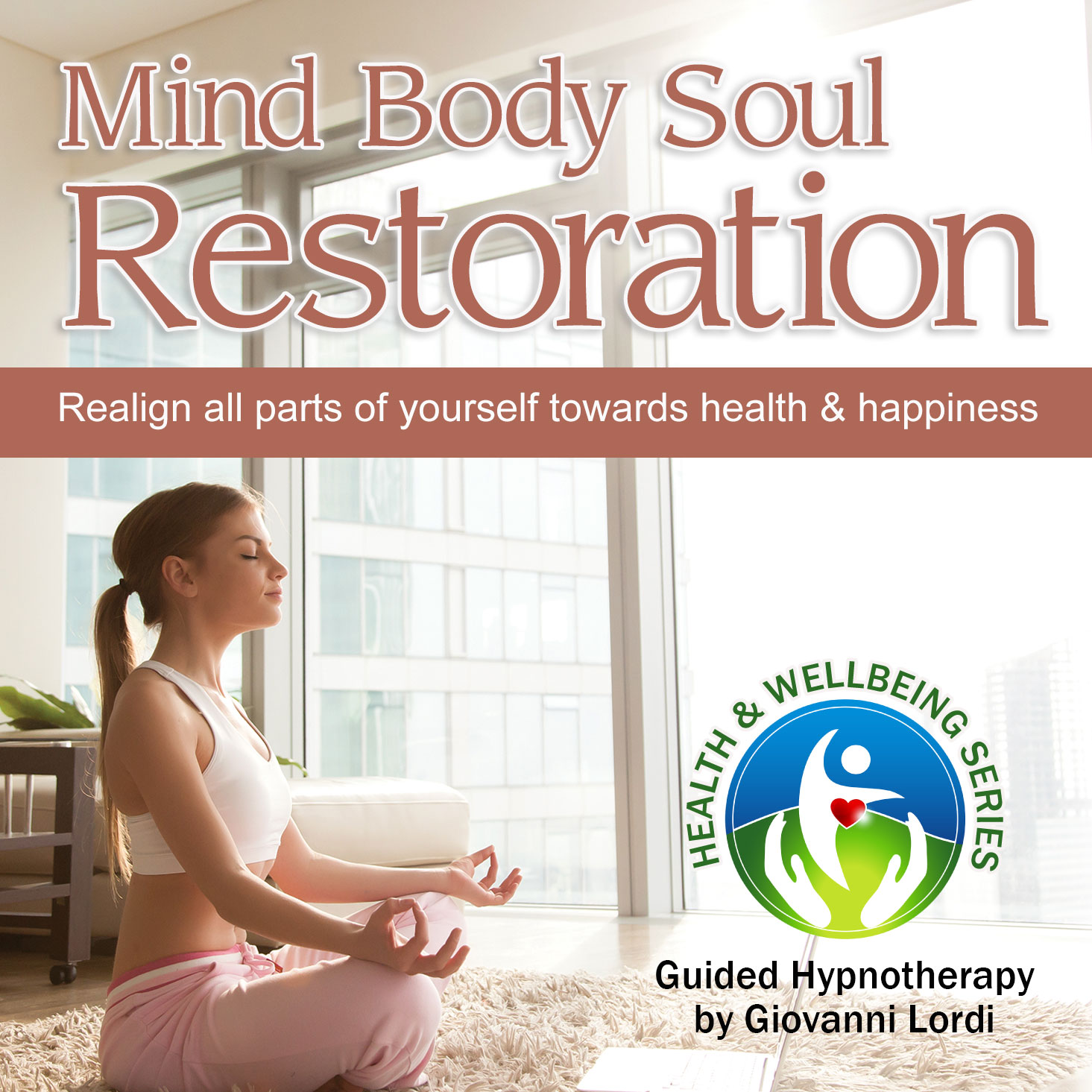 Hypnosis for Mind, Body & Soul Restoration
